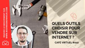 Café virtuel - Épisode 10 - Quels outils choisir pour vendre sur internet