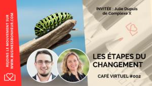 Café virtuel - Épisode 2 - Les étapes du changement - Julie Dupuis V2