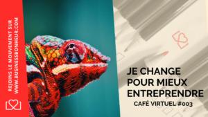 Café virtuel - Épisode 3 - Je change pour entreprendre