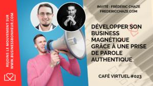 Café virtuel - Épisode 23 - Développer son Business avec une prise de parole authentique
