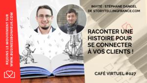 Café virtuel - Épisode 27 - Raconter une histoire pour toucher ses clients