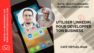 Café virtuel - Épisode 28 - Comment Linkedin peut vous amener des clients