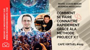 Café virtuel - Épisode 29 - Comment se faire connaitre rapidement grâce à la méthode PROJECT X