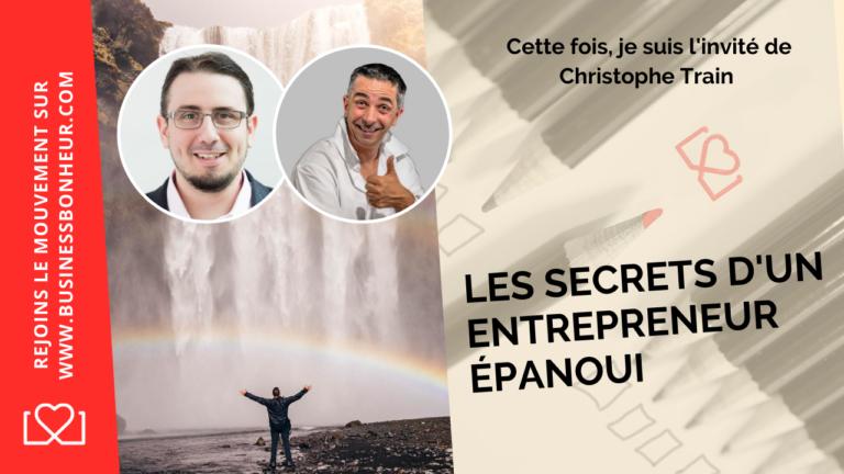 Les secrets d'un entrepreneur épanoui avec Christophe Train et David Valls y Machinant