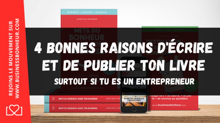 4 bonnes raisons de publier et d'écrire ton livre business surtout si tu es un entrepreneur