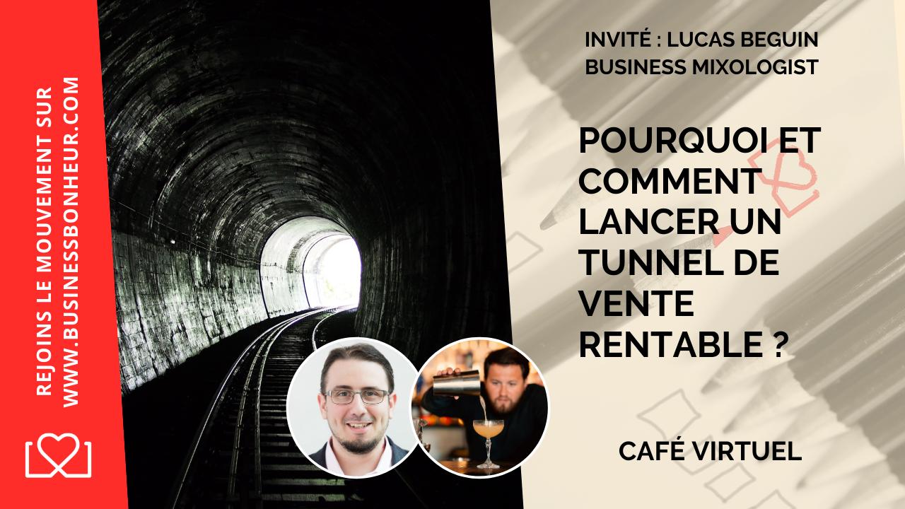 Café virtuel - Épisode 33 - Pourquoi et commencer créer un tunnel de vente rentable - avec Lucas Beguin