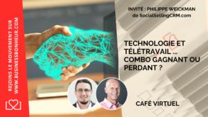 Technologie et télétravail, combo gagnant ou perdant ? - Cafés virtuels du Business Bonheur - 041