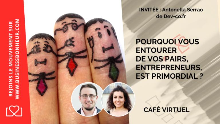 - Cafe Virtuel #046 - Pourquoi vous entourer de vos pairs entrepreneurs est primordial