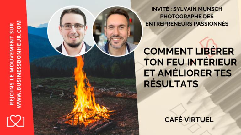 Café virtuel - Épisode 26 - Comment libérer son feu intérieur et améliorer vos résultats